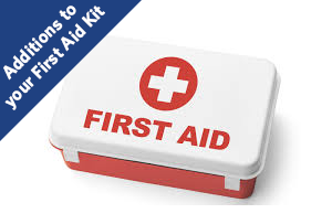 Additions to First Aid Kit